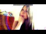 «Webcam Toy» под музыку Лёша KasPer - В твоих глазах [2014] . Picrolla